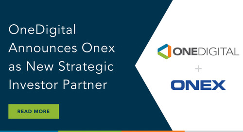 OneDigital Receives Majority Investment from Onex