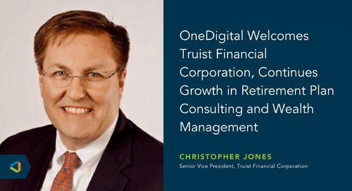 OneDigital Acquires Institutional Investment Advisory Retirement Business From Truist