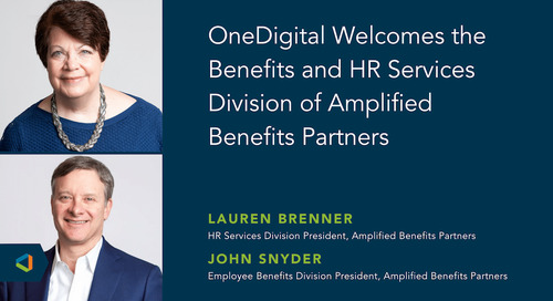 OneDigital Acquires Employee Benefits and Human Resources Services Divisions of Amplified Benefits Partners