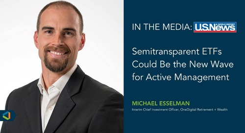 OneDigital Retirement + Wealth Interim CIO Michael Esselman Featured in U.S. News & World Report