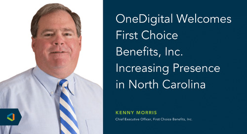 OneDigital Acquires First Choice Benefits, Inc.