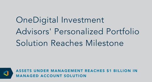 OneDigital's Managed Account Solution Reaches $1 Billion in Assets Under Management