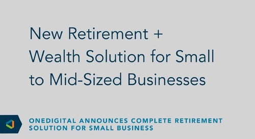 OneDigital Announces Complete Retirement Solution for Small Business