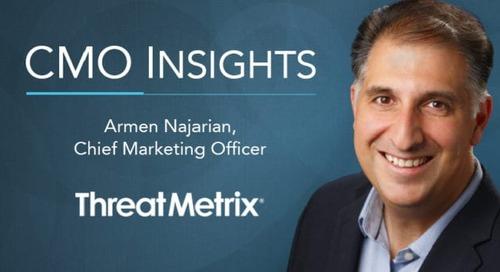 CMO Insights: Armen Najarian, Chief Marketing Officer, ThreatMetrix