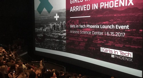 The Launch of Girls in Tech Phoenix: Accelerating the Growth of Women in Technology