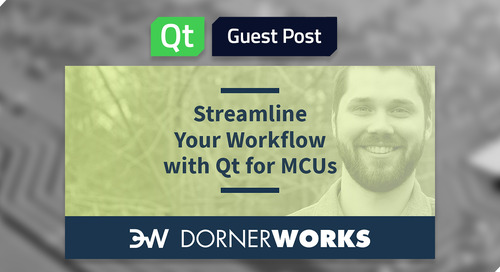 Simplify Your Development Toolset with Qt for Everything from MCUs to Desktop PCs