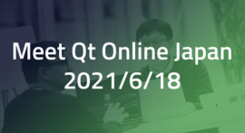 [無料オンラインセミナー|6月18日] 理想的なUX/UIを実現!Meet Qt Online Japan - Jun 18, 2021
