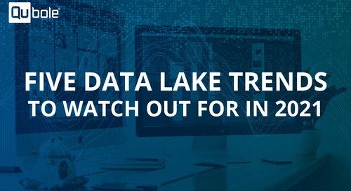 Five Data Lake Trends To Watch Out For in 2021