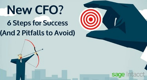 New CFO? Take These Six Steps for Success (Plus Two Pitfalls to Avoid)