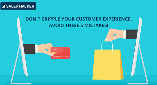 5 Painful Mistakes That Are Crippling Your Customer's Buying Experience