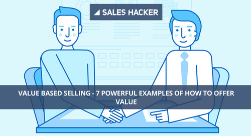 Value Based Selling: 7 Powerful Actions You Must Take to Offer Genuine Value