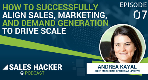 PODCAST 07: You CAN Align Marketing and Sales (Here's How This CMO Did It)