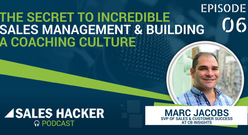 PODCAST 06: The Secret to Incredible Sales Management and Building a Coaching Culture