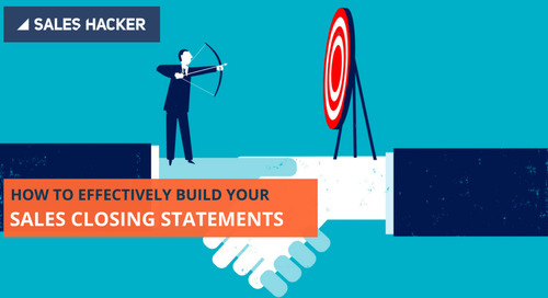 How to Effectively Build Your Sales Closing Statements [Framework]