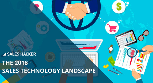The 2018 Sales Technology Landscape: Your Go-To Sales Tech Guide