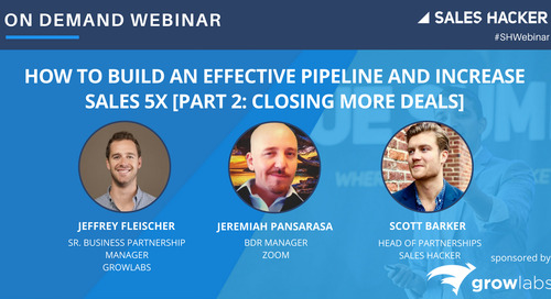 How To Build An Effective Pipeline And Increase Sales 5x [PART 2: Closing More Deals]