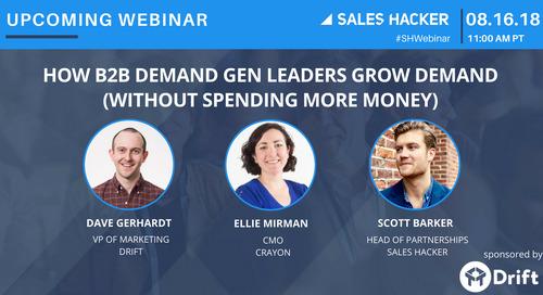 How B2B Demand Gen Leaders Grow Demand (Without Spending More Money)