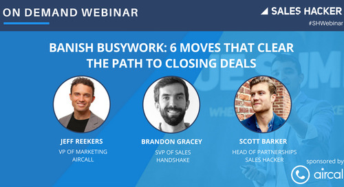 Banish Busywork: 6 Moves That  Clear the Path to Closing Deals