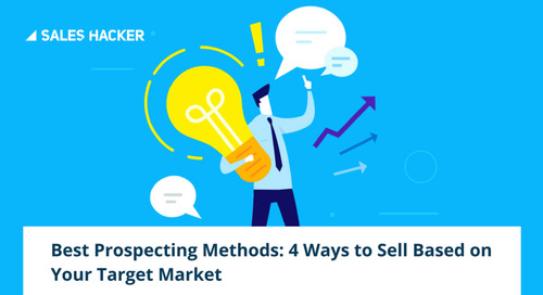 Best Prospecting Methods — 4 Ways To Stop Second-Guessing How You Prospect