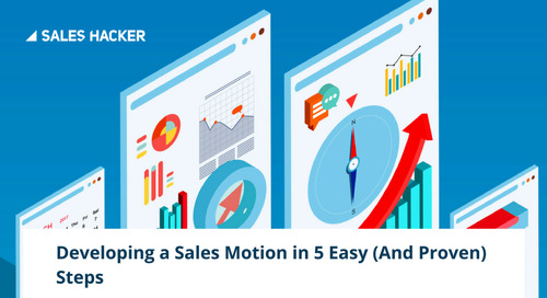 Pitching Your Product as a Must-Have: Developing a Sales Motion that Works