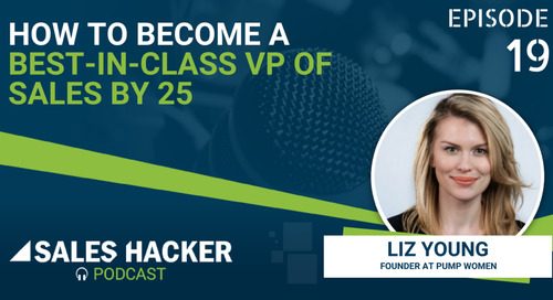 PODCAST 19: How to Become a Best-in-Class VP of Sales by 25