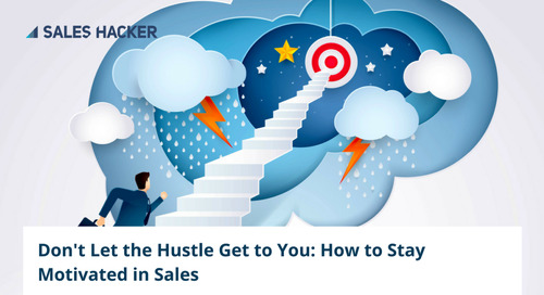 How to Own it, Crush it, and Stay Motivated in Sales [9 Tips for AEs]