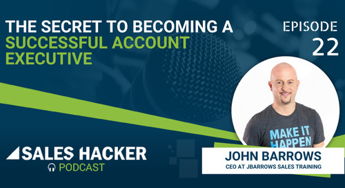 PODCAST 22: Being a Successful Account Executive — There's More to it Than Hitting Quota