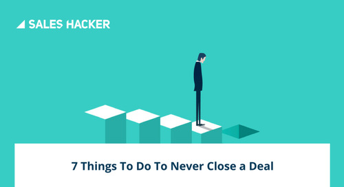 What Not to Do in B2B Sales — 7 Signs You're About to Kill the Deal