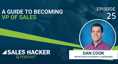 PODCAST 25: From SDR to VP of Sales at One of the Best Companies Outside the Valley w/ Dan Cook