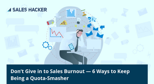 Sales Burnout is Real. So Are These Top Indicators and What to Do About Them