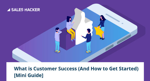 What is Customer Success — A Smart & Actionable Guide