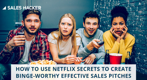 How to Use Netflix Secrets to Create Binge-worthy Effective Sales Pitches