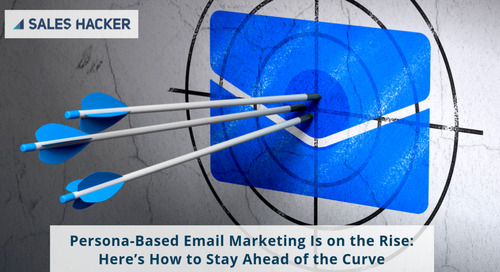 Persona-Based Email Marketing Is on the Rise: Here's How to Stay Ahead of the Curve