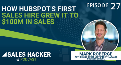 PODCAST 27: How Former HubSpot CRO Built a Predictable Sales Machine w/ Mark Roberge