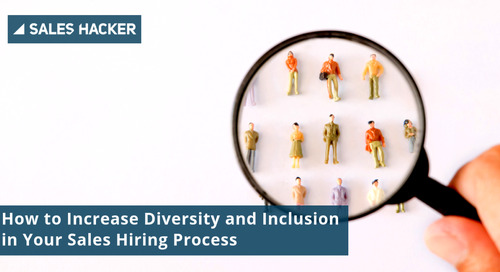 How to Increase Diversity and Inclusion in Your Sales Hiring Process