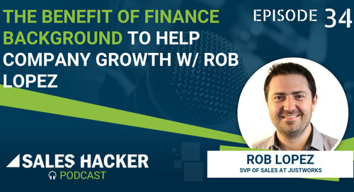 PODCAST 34: The Benefit of Finance Background to Help Company Growth w/ Rob Lopez