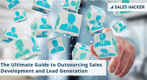 The Ultimate Guide to Outsourcing Sales Development and Lead Generation