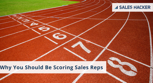 Why You Should Be Scoring Sales Reps