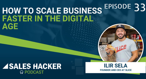PODCAST 33: How to Grow and Scale a Company in the Digital Age w/ Ilir Sela