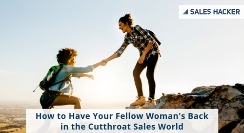 How to Have Your Fellow Woman's Back in the Cutthroat Sales World