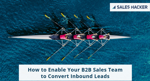 How to Enable Your B2B Sales Team to Convert Inbound Leads