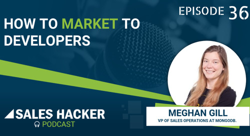 PODCAST 36: How To Model Sales Productivity And Identify Opportunity For Marketing To Developers