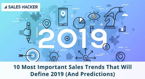 10 Critical Sales Trends That Will Define 2019 (And Predictions)