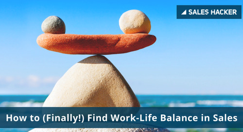 How to (Finally!) Find Work-Life Balance in Sales