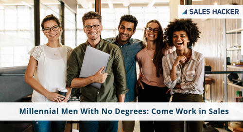 Millennial Men With No Degrees: Come Work in Sales