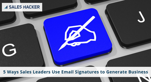 5 Ways Sales Leaders Use Email Signatures to Generate Business