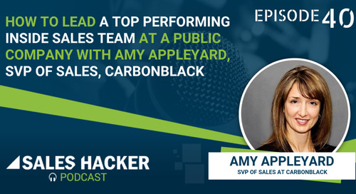 PODCAST 40. How to Lead a Top Performing Inside Sales Team at a Public Company with Amy Appleyard, SVP of Sales, CarbonBlack