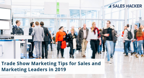 Trade Show Marketing Tips for Sales and Marketing Leaders in 2019