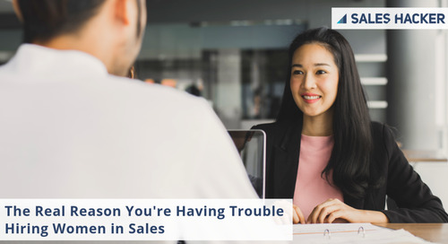 The Real Reason You're Having Trouble Hiring Women in Sales (and What you can do About it Now)