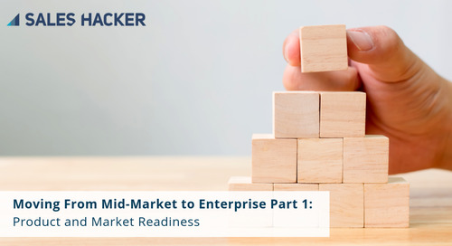 Moving From Mid-Market to Enterprise {Part 1} – Product and Market Readiness